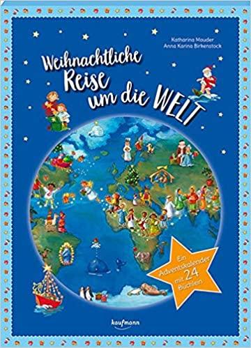 Weihnachtliche Reise um die Welt: Ein Adventskalender mit 24 Büchlein (Adventskalender mit Geschichten für Kinder: Mit 24 Mini-Büchern)