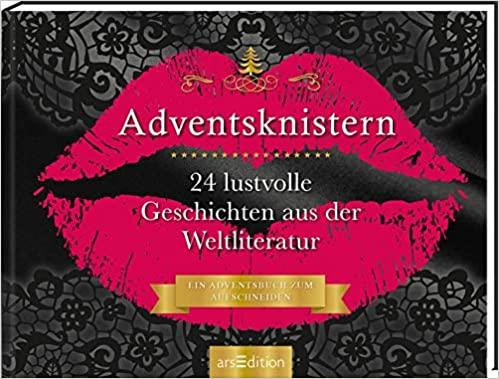 Adventskalender Adventsknistern. 24 lustvolle Geschichten aus der Weltliteratur. Ein Buch zum Aufschneiden