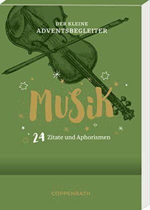 Der kleine Adventsbegleiter - Musik: 24 Zitate und Aphorismen