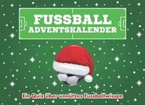 Fußball Adventskalender: Ein Quiz über unnützes Fußballwissen