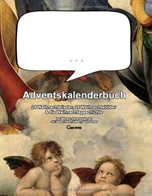 ... Adventskalenderbuch 24 Weihnachtslieder, 24 Weihnachtsbilder & die Weihnachtsgeschichte: Der Mitmach-Adventskalender mit Deinen Fotos, Zitaten, Zeichnungen (Addbook, Band 17)