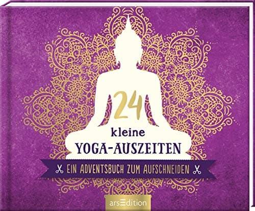 24 kleine Yoga-Auszeiten - Ein Adventsbuch zum Aufschneiden: Adventskalender für Yoga-Fans