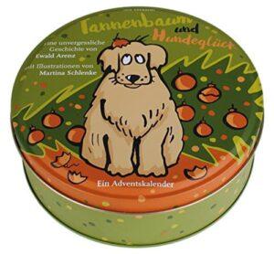Adventskalender Tannenbaum und Hundeglück - Adventskalender mit Hundegeschichte - 24 Karten in Blechdose zum Aufhängen: Eine unvergessliche Geschichte. Adventskalender 2017